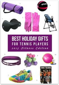 Best Holiday Gifts For Tennis Players – 2015 Fitness Edition