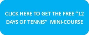 Button for 12 Days of Tennis Mini-Course