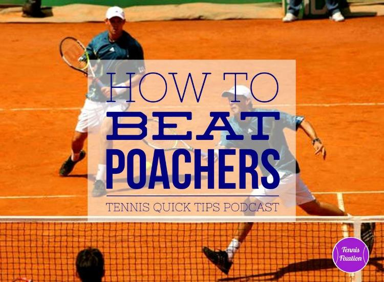 How To Beat Poachers - Tennis Quick Tips Podcast
