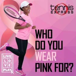 Tennis Express - Who Do You Wear Pink For