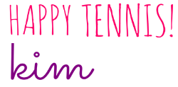 Happy Tennis! Kim