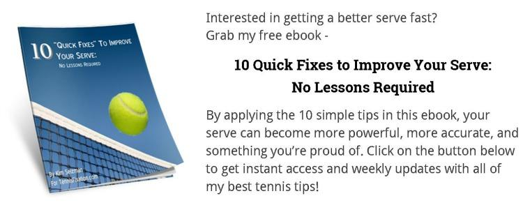 Get a Better Serve Fast with 10 Quick Fixes to Improve your Serve Ebook