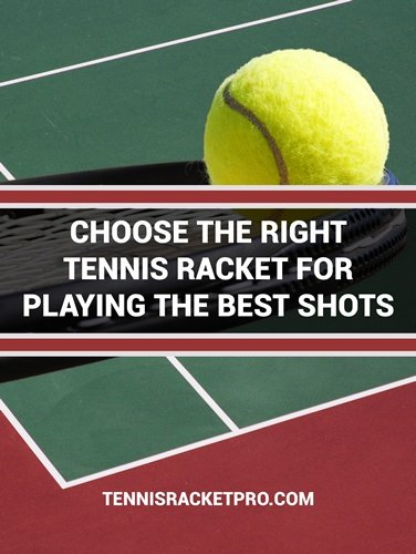 Choose the Right Tennis Racket