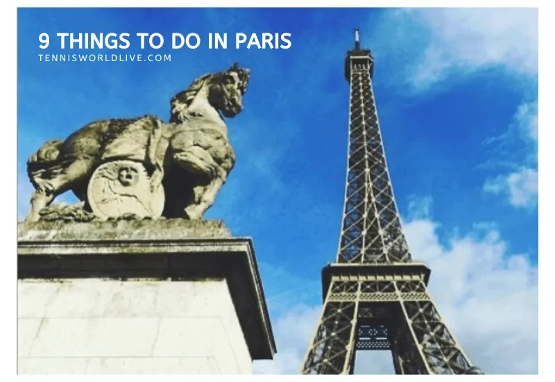 Things to do in Paris during the French Open