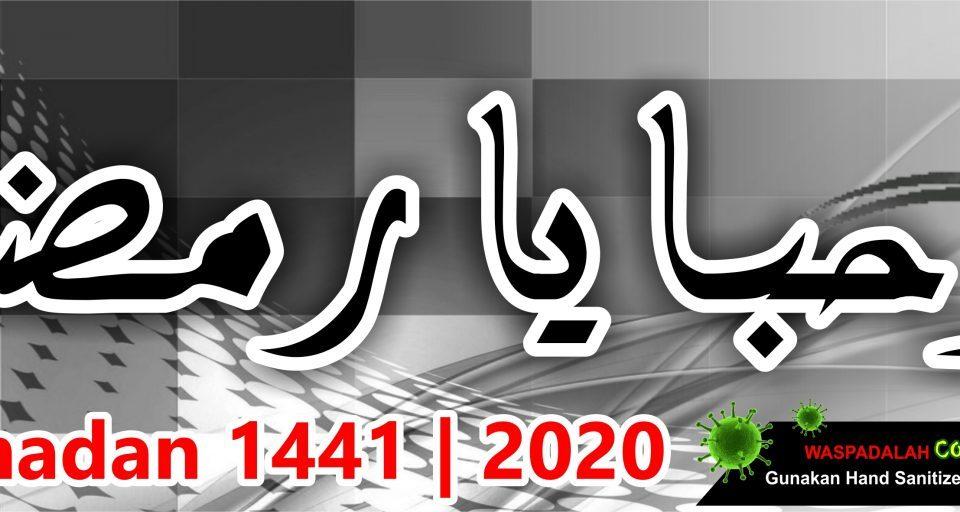 Selamat Menyambut Ramadhan 1441 H 2020 di Musim Covid-19 Ini