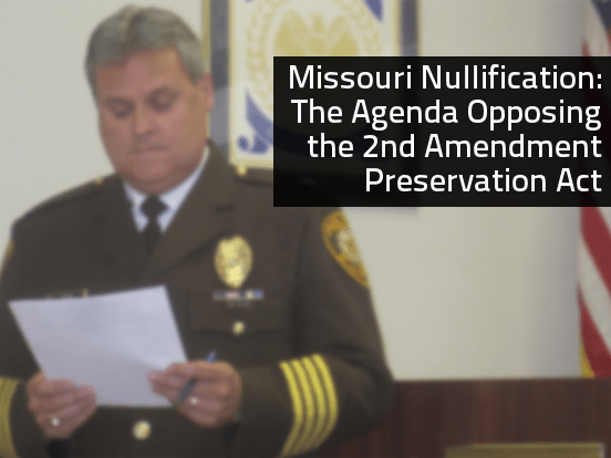 Missouri Nullification: The Agenda Opposing the 2nd Amendment Preservation Act