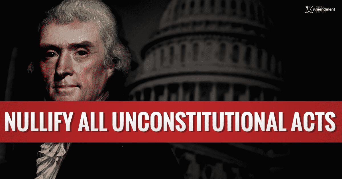 Nullification Is the Goal, Not a Specific Policy
