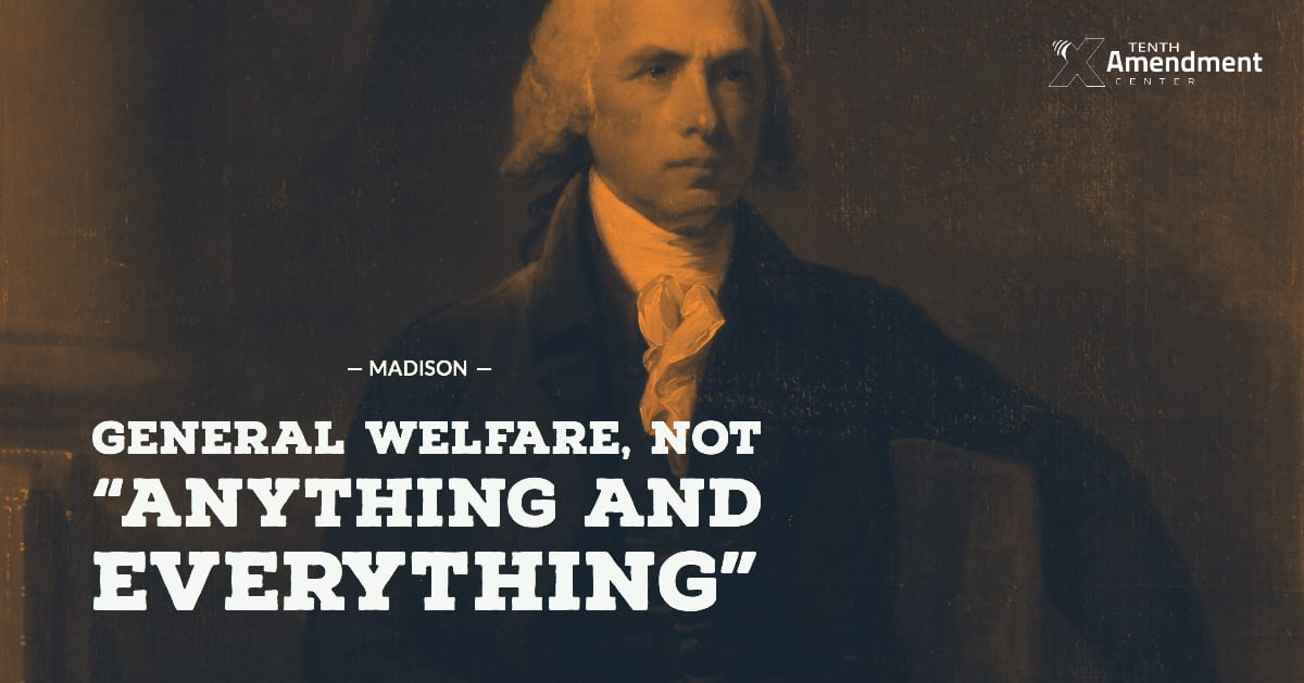 James Madison Refutes Expansive Reading of the General Welfare Clause