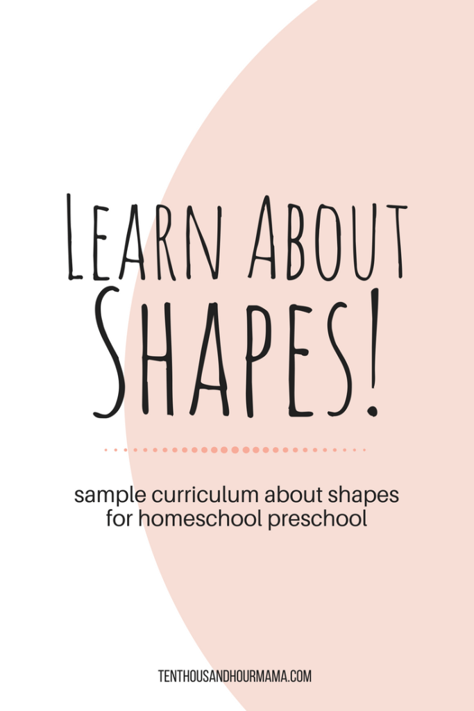 Learning about shapes is fun! With this shapes curriculum for homeschool preschool, toddlers and preschoolers will learn about squares, triangles and more through fun. Ten Thousand Hour Mama