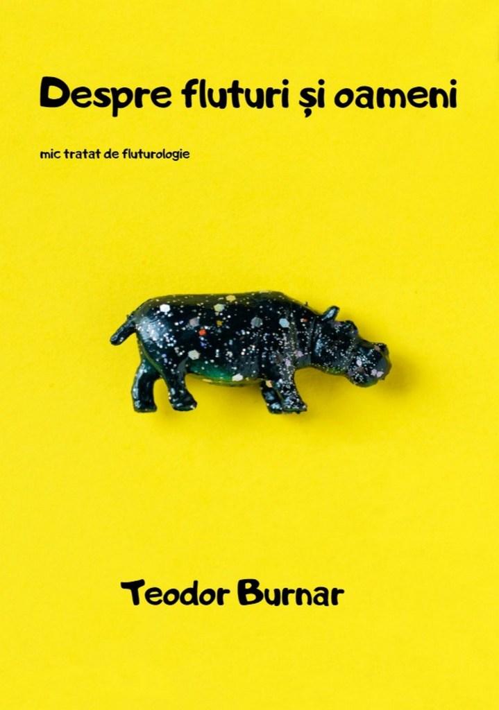 Despre fluturi si oameni mic tratat de fluturologie coperta carte Teodor Burnar