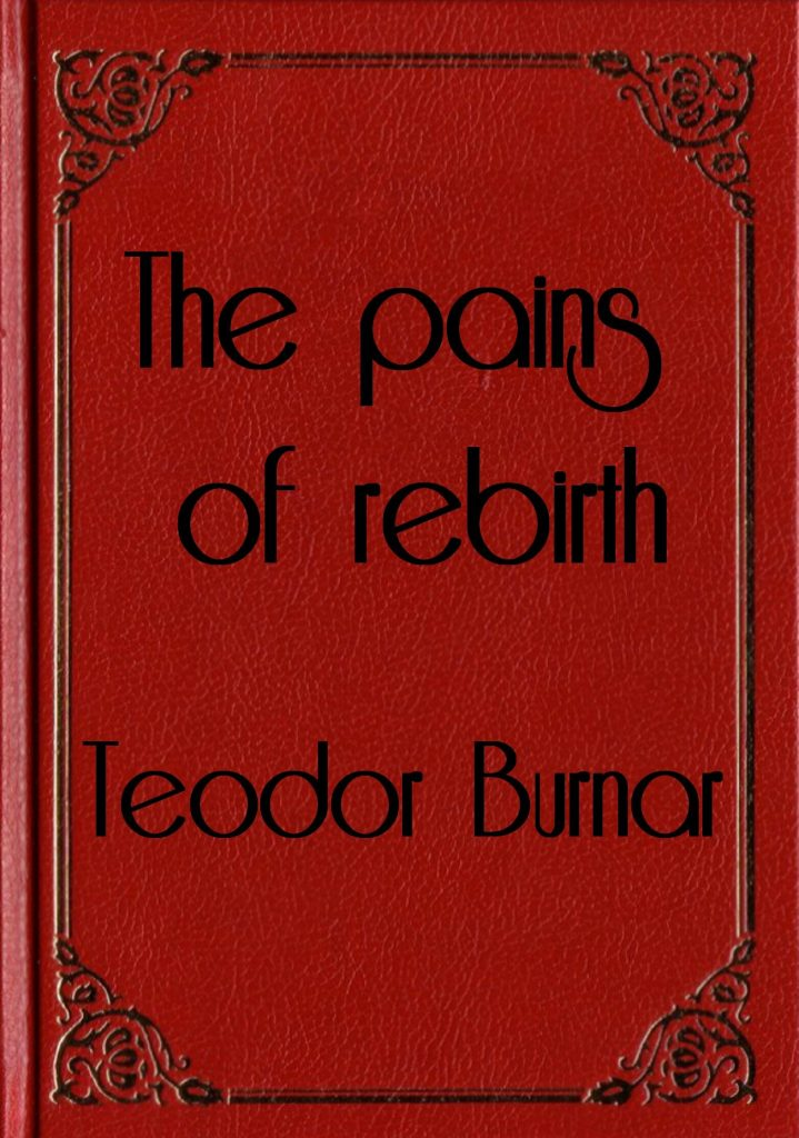 the pains of rebirth book cover teodor burnar