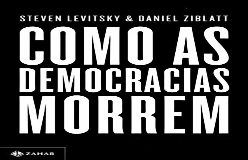 Resenha: Como as democracias morrem