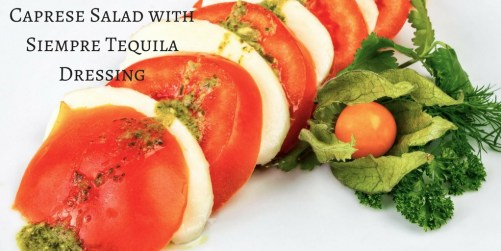 Caprese Salad with Siempre Tequila http://wp.me/p3u1xi-4vs