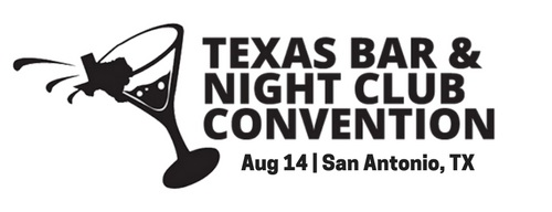 Texas Bar & Nightclub Alliance Convention August 14, 2017 San Antonio, TX