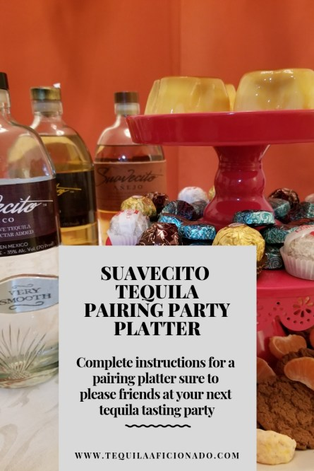 Suavecito Tequila Pairing Party Platter https://wp.me/p3u1xi-67d Complete instructions for a Suavecito Tequila pairing platter sure to please at your next tequila tasting party.