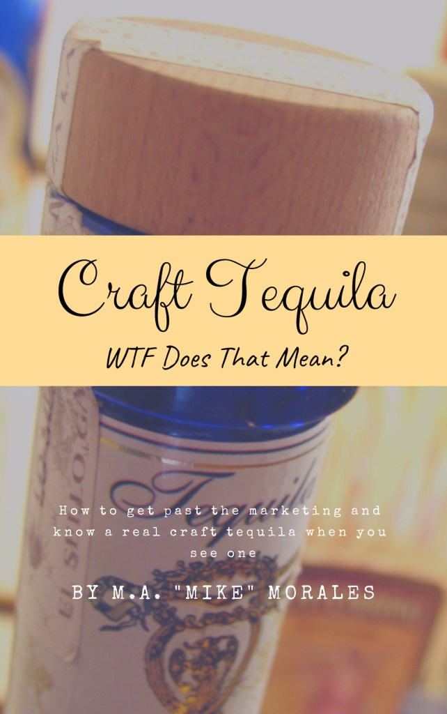 Book Cover: Craft Tequila: WTF Does THAT Mean?