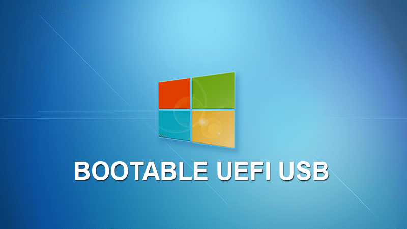 How to Create Bootable UEFI USB