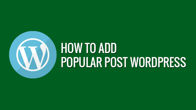 Memasang Widget Popular Post WordPress