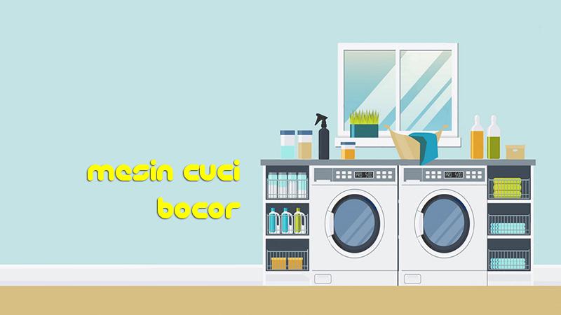 memperbaiki mesin cuci yang bocor