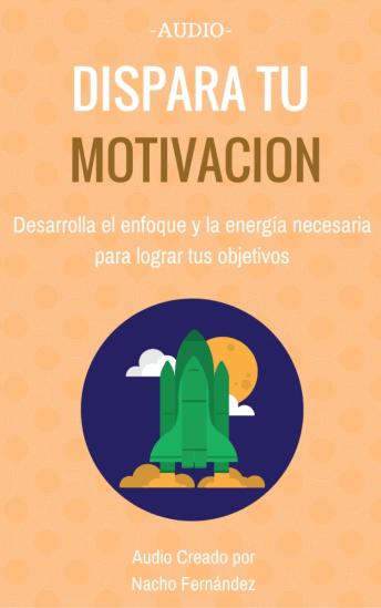 dispara tu motivacion