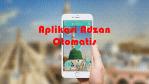 Aplikasi Adzan Otomatis di Android Terbaik, Pengingat Sholat!