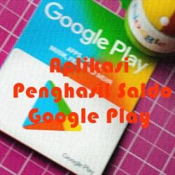 Aplikasi Penghasil Saldo Google Play