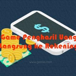 Game Penghasil Uang Langsung ke Rekening -