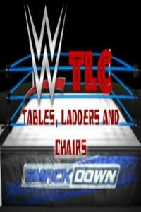 Nonton Film WWE TLC Tables, Ladders And Chairs (2015) Subtitle Indonesia Streaming Movie Download