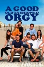 Nonton Film A Good Old Fashioned Orgy (2011) Subtitle Indonesia Streaming Movie Download