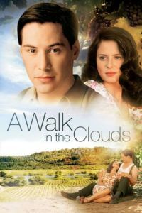 Nonton Film A Walk in the Clouds (1995) Subtitle Indonesia Streaming Movie Download