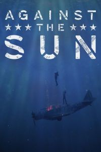 Nonton Film Against the Sun (2014) Subtitle Indonesia Streaming Movie Download