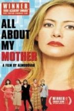 Nonton Film All About My Mother (1999) Subtitle Indonesia Streaming Movie Download