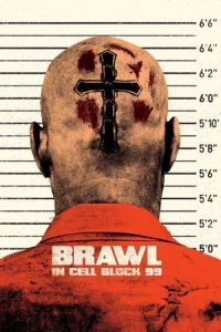 Nonton Film Brawl in Cell Block 99 (2017) Subtitle Indonesia Streaming Movie Download