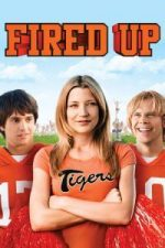 Nonton Film Fired Up! (2009) Subtitle Indonesia Streaming Movie Download