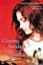 Nonton Film Gloomy Sunday (1999) Subtitle Indonesia Streaming Movie Download