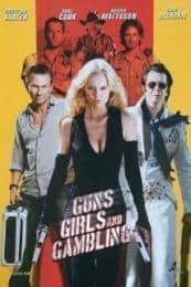 Guns, Girls and Gambling (2011)