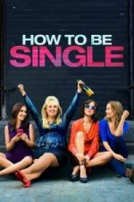 Nonton Film How to Be Single (2016) Subtitle Indonesia Streaming Movie Download