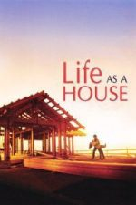 Nonton Film Life as a House (2001) Subtitle Indonesia Streaming Movie Download