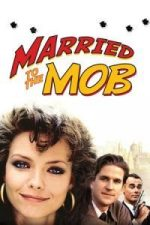 Nonton Film Married to the Mob (1988) Subtitle Indonesia Streaming Movie Download