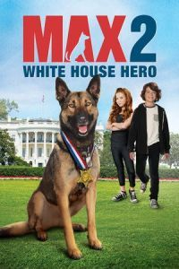 Nonton Film Max 2: White House Hero (2017) Subtitle Indonesia Streaming Movie Download