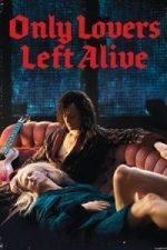 Nonton Film Only Lovers Left Alive (2013) Subtitle Indonesia Streaming Movie Download