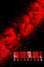 Nonton Film Overheard 2 (2011) Subtitle Indonesia Streaming Movie Download