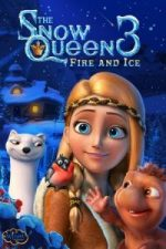 Nonton Film The Snow Queen 3: Fire and Ice (2016) Subtitle Indonesia Streaming Movie Download
