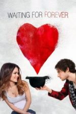 Nonton Film Waiting for Forever (2010) Subtitle Indonesia Streaming Movie Download