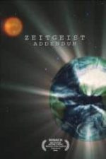 Nonton Film Zeitgeist: Addendum (2008) Subtitle Indonesia Streaming Movie Download