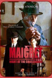 Maigret: Night at the Crossroads(2017)