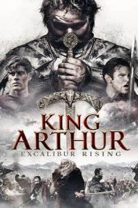 King Arthur: Excalibur Rising(2017)