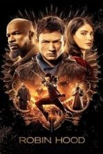 Nonton Film Robin Hood (2018) Subtitle Indonesia Streaming Movie Download