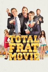 Nonton Film Total Frat Movie (2016) Subtitle Indonesia Streaming Movie Download