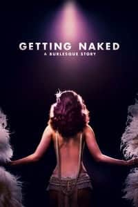 Getting Naked: A Burlesque Story (2017)